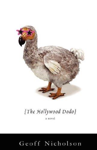 The Hollywood Dodo - Geoff Nicholson